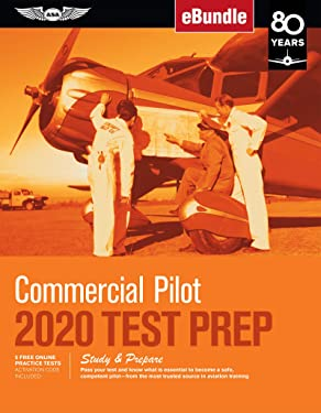 Commercial Pilot Test Prep 2020: Study & Prepare: Pass your test and know what is essential to become a safe, competent pilot from the most trusted ... training (eBundle) (Test Prep Series)