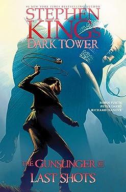 Last Shots (Stephen King's The Dark Tower: The Gunslinger Book 6)