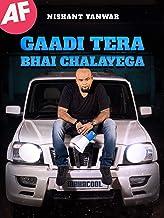 Nishant Tanwar: Gaadi Tera Bhai Chalayega