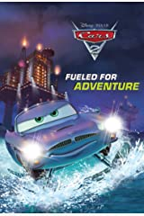 Cars 2: Fueled for Adventure (Disney Chapter Book (ebook)) Kindle Edition