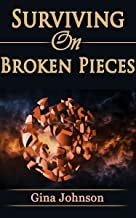 surviving on broken pieces