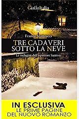 Tre cadaveri sotto la neve (Le indagini dell'ispettore Santoni Vol. 3) Formato Kindle