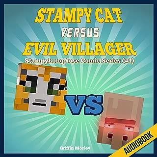 Stampy Cat Versus Evil Villager: StampyLongNose Comic Series #1