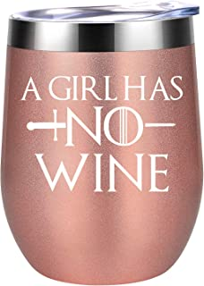 A Girl Has No Wine - GoT a Girl Has No Name Inspired Merchandise Gift - Funny Birthday, Christmas Gifts Idea for Women, Mom, Wife, Best Friends, BFF, Daughter, Sister, Coworker - Coolife Wine Tumbler