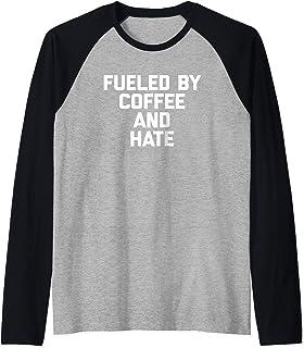 Fueled By Coffee & Hate T-Shirt funny saying sarcastic humor Raglan Baseball Tee