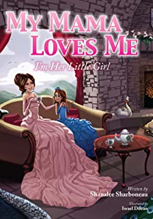 My Mama Loves Me: I'm Her Little Girl (My Family Loves Me Book 2) (English Edition)
