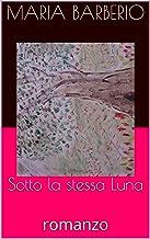 Sotto la stessa Luna: romanzo