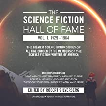 The Science Fiction Hall of Fame, Vol. 1, 1929-1964: The Greatest Science Fiction Stories of All Time Chosen by the Member...