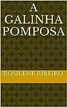 A Galinha Pomposa (Contos Infantis Livro 1)