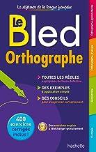 Bled Orthographe ; les regles, des exemples, des conseils
