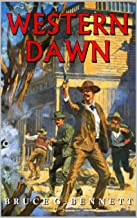 Western Dawn: High Noon For Gabriel Torrent: A Western Adventure From The Author of Massacre At Fort Apache (A Gabriel Torrent Western Book 4)