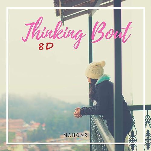Thinking Bout (8d Audio) by Mahoar on Amazon Music - Amazon com