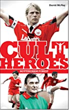 Nottingham Forest Cult Heroes: Forest's Greatest Icons