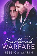 Heartbreak Warfare: A Second Chance at Love Hollywood Romance (Let Me In Book 1) Kindle Edition