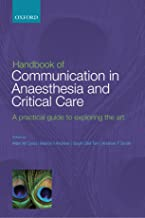 Handbook of Communication in Anaesthesia and Critical Care: A Practical Guide to Exploring the Art