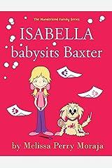 Isabella babysits Baxter: (Funny Dog Children's Book)) (Wunderkind Family) Kindle Edition