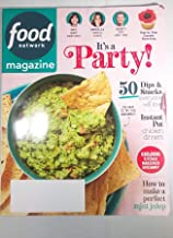 Food Network Magazine - Cook Like A Star - May 2019 - It's a Party! - 50 Dips & Snacks Everyone Will Love - Instant Pot Chicken Dinners - How To Make a Perfect Mint Julep - Guacamole!