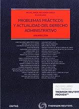 Problemas prácticos y actualidad del derecho administrativo. Anuario 2014 (Estudios y Comentarios de Legislación)