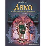 La Fiole d'or: Arno, le valet de Nostradamus - tome 3,