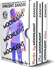 Dick Moonlight Collection One: Murder by Moonlight, Blue Moonlight, Moonlight Rises (A Dick Moonlight PI Thriller)
