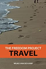 The Freedom Project: Travel - Travel Hacking Simplified. The Secrets to Traveling the World and Flying for Free Kindle Edition