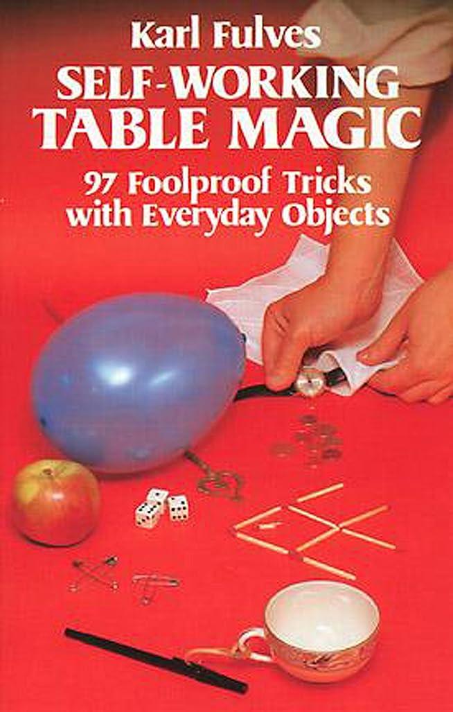 歌暗唱する申請者Self-Working Table Magic: 97 Foolproof Tricks with Everyday Objects (Dover Magic Books) (English Edition)