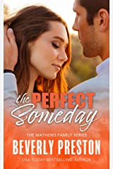 The Perfect Someday (The Mathews Family Book 3) Kindle Edition