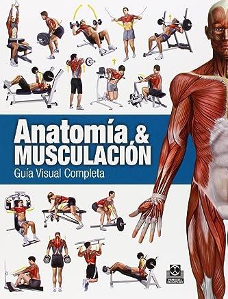 Anatomia y musculacion. Guia visual completa (Spanish Edition) by Ricardo Canovas(2014-10-09)