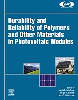 Durability and Reliability of Polymers and Other Materials in Photovoltaic Modules (Plastics Design Library) (English Edition)