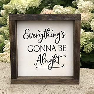 Farmhouse Sign 9x9 inches Everythings Gonna Be Alright