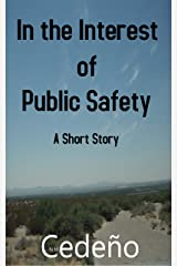 In the Interest of Public Safety Kindle Edition
