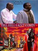 Tell Hell I Ain't Comin'