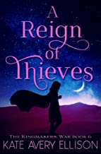 A Reign of Thieves (The Kingmakers' War Book 7)