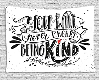 Ambesonne Vintage Tapestry by, You Will Never Regret Being Kind Quote Hand Drawn Lettering Inspirational Print, Wall Hanging for Bedroom Living Room Dorm, 60WX40L Inches, Black White