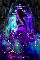 Blood Solace (Blood Grace Book 2) Kindle Edition