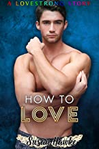 How to Love (LOVESTRONG Book 8)