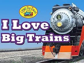 i love big trains