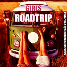 Girls Road Trip [Explicit]