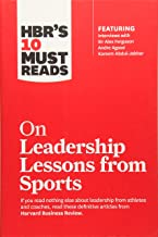 HBR's 10 Must Reads on Leadership Lessons from Sports (featuring interviews with Sir Alex Ferguson, Kareem Abdul-Jabbar, Andre Agassi)