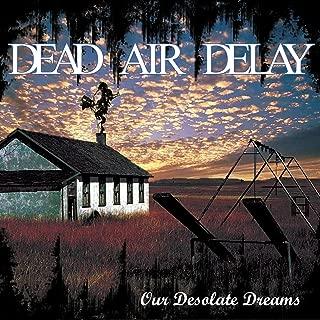 Our Desolate Dreams [Explicit]