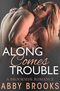 Along Comes Trouble (A Brookside Romance Book 4)