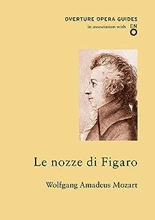 Le nozze di Figaro (Overture Opera Guides)
