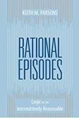 Rational Episodes: Logic for the Intermittently Reasonable Kindle Edition