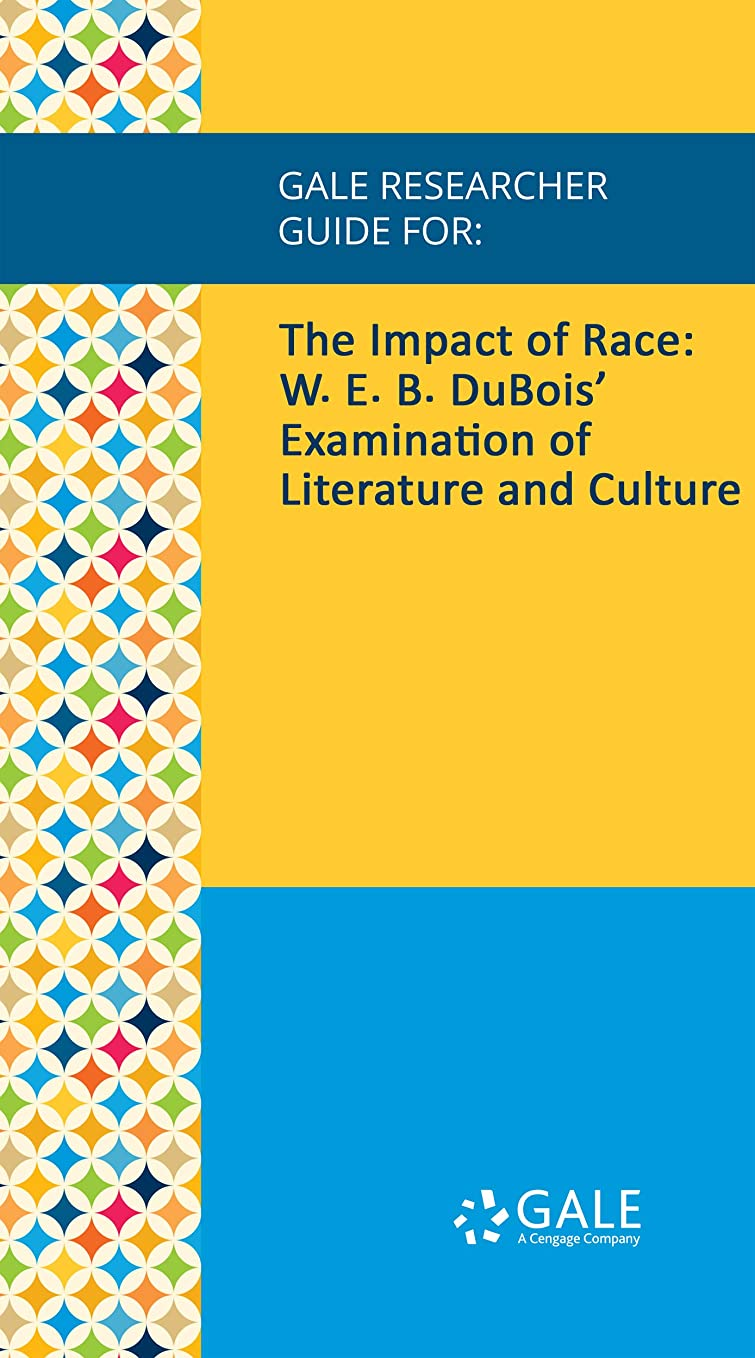 さびた浴室印象的Gale Researcher Guide for: The Impact of Race: W. E. B. DuBois's Examination of Literature and Culture (English Edition)