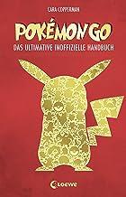 Pokémon GO: Das ultimative inoffizielle Handbuch (German Edition)