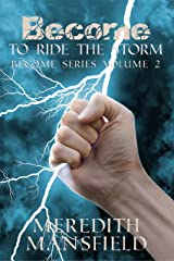 Become: To Ride the Storm: Become Series Book 2 Kindle Edition