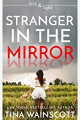 Stranger in the Mirror (Love and Light) Kindle Edition