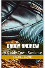 Daddy Andrew: A Daddy Town Romance Kindle Edition