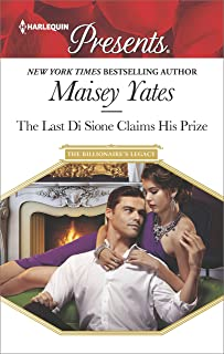 The Last Di Sione Claims His Prize: A sensual story of passion and romance (The Billionaire's Legacy Book 8)