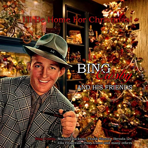 I Ll Be Home For Christmas Bing Crosby And His Friends By Various Artists On Amazon Music Amazon Com